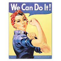 Rosie the Riveter Tin Sign. We have this one hanging in our house. Love it!!