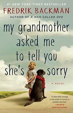 My Grandmother Asked Me to Tell You She's Sorry by Fredrick Backman, https://www.amazon.com/gp/product/1501115073?ie=UTF8&tag=thereadingcov-20&camp=1789&linkCode=xm2&creativeASIN=1501115073