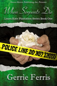 Laura Kate Plantation Series Book I: When Serpents Die