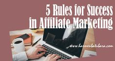 5 Rules for Success in Affiliate Marketing