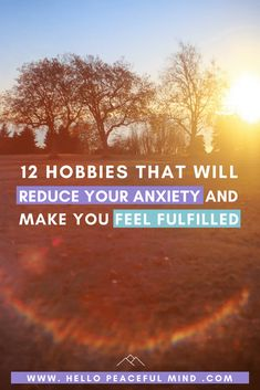 Find a hobby to help you reduce anxiety and feel fulfilled! Here are 12 ideas to help you :) head over to www.HelloPeacefulMind.com