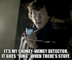 "This is just too wonderful. I want a crimey-wimey..although it will have to go ""bing"" because my timey-wimey already goes ding and it would be confusing if they both made the same sound when there's stuff"
