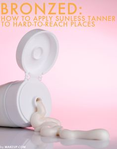 HOW TO APPLY SUNLESS TANNER TO HARD TO REACH PLACES