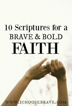 10 Bible verses for your war room. The scriptures are just the cure for a weak and watered down faith. Bold and brave. Count me in!