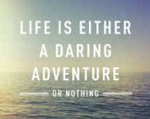Life Is Either A Daring Adventure Or Nothing - Helen Keller Quote Lyrics Verse Art Print Typography Photo Gift Idea
