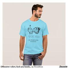 Offensive t-shirt, fuck you hands gesture friends T-Shirt