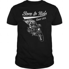 BORN TO RIDE SINCE 1953 - Hot Trend T-shirts