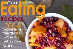 700+ Clean Eating Recipes For Everyday Living. #cleaneating #cleaneatingrecipes #eatclean #eatingclean #recipes