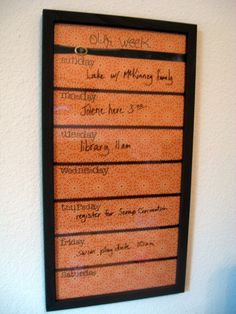 Love this idea!  Weekly chart on a picture frame and use dry erase markers!