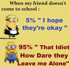 despicable me minions love quotes Funny Minion Pictures, Funny Minion Memes, Funny School Memes, Really Funny Memes, Stupid Funny Memes, Funny Relatable Memes, Haha Funny, Funny Texts, Hilarious