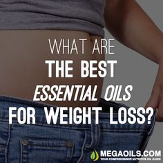 What are the Best Essential Oils for Weight Loss?