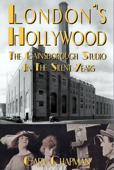 """Read """"London's Hollywood The Gainsborough Studio in the Silent Years"""" by Gary Chapman available from Rakuten Kobo. Discover the secrets of the most iconic film studio in London during the silent era, from its inception in 1919 to part-. Dorothy Gish, Gary Chapman, Silent Film Stars, Film Studio, Sight & Sound, Film Industry, Book Publishing, Nonfiction"""