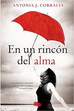 En un rincón del alma / Deep in my Soul: Antonia J. Corrales: Amazon.com.mx: Libros
