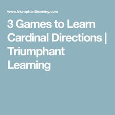 3 Games to Learn Cardinal Directions | Triumphant Learning