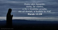 Therefore I say unto you, What things soever ye desire, when ye pray, believe that ye receive them, and ye shall have them. Love Scriptures, Bible Verses About Faith, Images Aléatoires, Mark 11 24, Now Faith Is, Saint Esprit, Thank You Lord, Daily Bible, Verse Of The Day