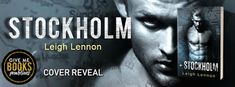 Book Crazy: Cover Reveal & Giveaway: Stockholm by Leigh Lennon!
