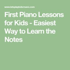 First Piano Lessons for Kids - Easiest Way to Learn the Notes