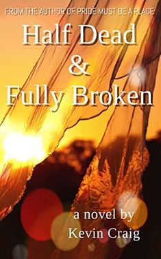 Half Dead & Fully Broken has had a new cover for some time now. Oops. Been away from Pinterest for a couple years! Writing A Book, Novels, Author, Events, Couple, Books, Write A Book, Libros, Book