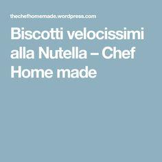 Biscotti velocissimi alla Nutella – Chef Home made