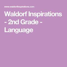 Waldorf Inspirations - 2nd Grade - Language
