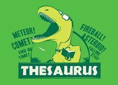Thesaurus T-Shirt | SnorgTees. I would really love this shirt some day!