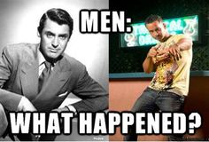 OMG! Way too true! What happened? #truth #Gentlemen #Gentleman #suit #tie #men