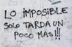JUANA MACEDO  Facundo Cabral, Biblia, Frases y Reflexiones: LO IMPOSIBLE SOLO TARDA UN POCO MÁS