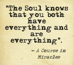 A Course in Miracles. I purchased this book a long time ago..perhaps it's time I delved into it.