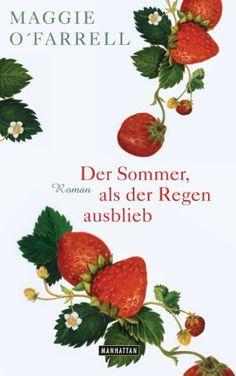 Der Sommer, als der Regen ausblieb: Roman: Amazon.de: Maggie O'Farrell, Marcus Ingendaay: Bücher