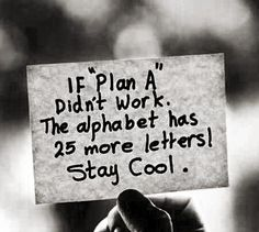 "Whenever I see this quote, I can't help but think of the ""Plan B"" birth control. The Plan, How To Plan, God's Plan, The Words, Great Quotes, Quotes To Live By, Inspiring Quotes, Inspirational Quotes For Teachers, Teacher Encouragement Quotes"