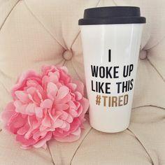 Normally I hate hashtags but I want this ! I Woke Up Like This Travel Mug by MySassyLife on Etsy