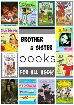 Books About Brothers and Sisters 15 children's books to celebrate brothers and sisters.