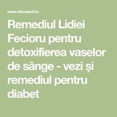 Remediul Lidiei Fecioru pentru detoxifierea vaselor de sânge - vezi și remediul pentru diabet Diabetes Management, Health Fitness, Thoughts, Math Equations, Plant, Fitness, Health And Fitness, Ideas