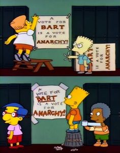 A vote for Bart is a vote for anarchy