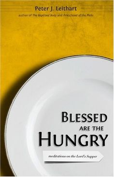 Blessed Are the Hungry by Peter J. Leithart, http://www.amazon.com/dp/1885767730/ref=cm_sw_r_pi_dp_eOnlsb0QA3M0J