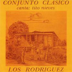 LOS RODRIGUEZ - CONJUNTO CLASICO (1979) Tracklist:  1. Los Rodriguez 2. Al salir el sol 3. Somos iguales 4. Mentirosa 5. Ay que bueno 6. Don Pedrito 7. Sin rumbo alguno 8. Olga y Margara 9. Barriguita llena