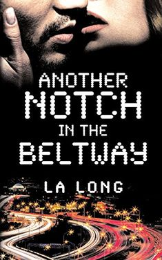 Tome Tender: Another Notch in the Beltway by L. Literary Fiction, Fiction Books, Play N Go, Historical Romance, Romance Novels, Books To Read, Reading Books, Free Books, Ebooks