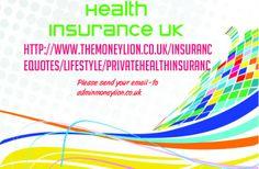 http://www.themoneylion.co.uk/insurancequotes/lifestyle/privatehealthinsuranceuk health insurance uk