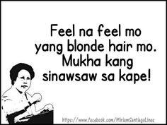 Tagalog Quotes Patama, Tagalog Quotes Hugot Funny, Pinoy Quotes, Tagalog Love Quotes, Qoutes, Hilarious Quotes, Funny Jokes, Funny Hugot Lines, Filipino Culture