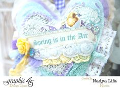"""Spring is in the Air"" fabric heart by Nadya Lifa using Sweet Sentiments #graphic45"