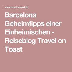 Barcelona Geheimtipps einer Einheimischen - Reiseblog Travel on Toast