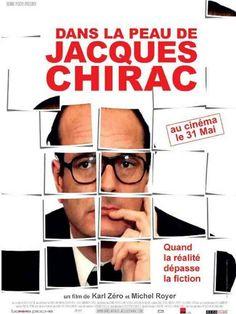 2007 DANS LA PEAU DE JACQUES CHIRAC