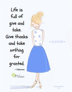 Life is full of give and take. Give thanks and take nothing for granted. -unknown #life #appreciation #love #thankful #rosehill #vickireece #joyofmom