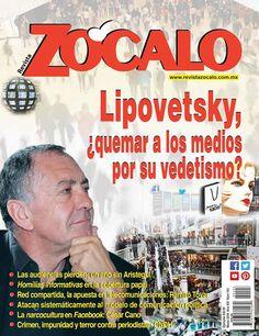 Lipovetski, ¿quemar a los medios por su vedetismo?, Edición 193, Revista Zócalo, Marzo 2016.