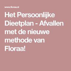 Het Persoonlijke Dieetplan - Afvallen met de nieuwe methode van Floraa!