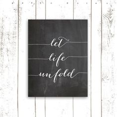 Hey, I found this really awesome Etsy listing at https://www.etsy.com/listing/174941749/art-print-let-life-unfold-typography