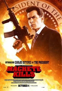 Robert Rodriguez sends out Charlie Sheen as Carlos Estevez in MACHETE KILLS movie poster