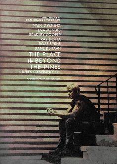 The Place Beyond the Pines (2012) Director: Derek Cianfrance Ryan Gosling, Eva Mendes, Bradley Cooper, Ray Liotta, Rose Byrne, Dane DeHaan