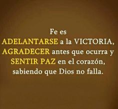 Fe es saber que Dios no falla. Faith Quotes, Bible Quotes, Bible Verses, Healing Words, Something To Remember, Faith In Love, God Loves You, Pretty Words, Quotes About God