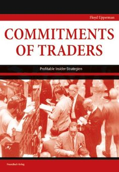 Commitments of Traders: Profitable Insider-Strategien von Floyd Uppermann